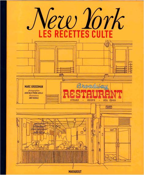 New York Les recettes cultes, Marc Grossman, éditions Marabout